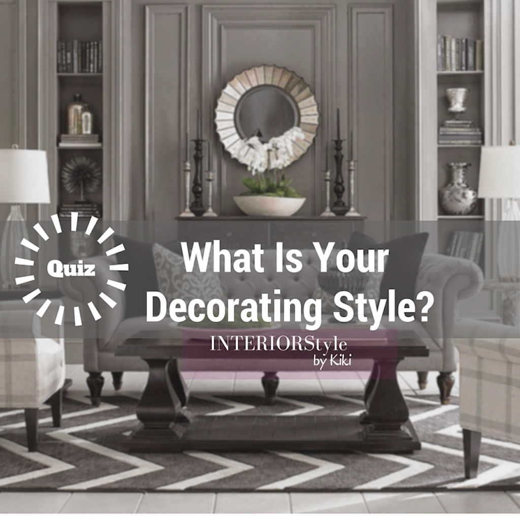 Interior design style quiz what is your decorating style interiorstyle by kiki Home decor quiz style